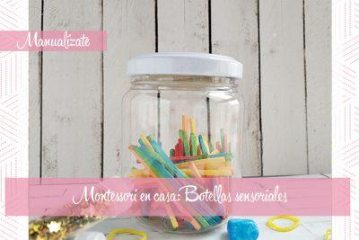 Montessori en casa: Crea tus propias botellas sensoriales