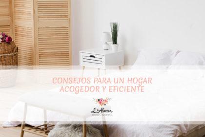 Consejos para hacer de tu hogar un lugar acogedor y eficiente