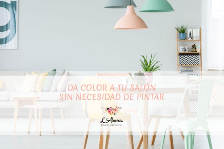 Consejos para dar color a tu salón sin la necesidad de pintar